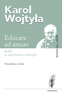 Frasi Matrimonio Karol Wojtyla.Educare Ad Amare Scritti Su Matrimonio E Famiglia Libro Wojtyla