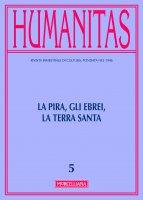 Humanitas. 5/2016: Pira, gli ebrei, la Terra Santa. (La)