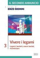 Il Secondo annuncio 3. Vivere i legami - Enzo Biemmi