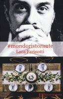 #mondoristorante - Farinotti Luca
