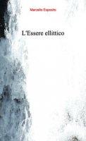 L' Essere ellittico - Esposito Marcello