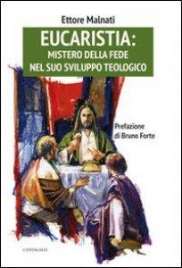 Copertina di 'Eucarestia: mistero della fede nel suo sviluppo teologico'