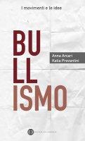 Bullismo - Anna Arcari, Katia Provantini