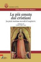 La più amata dai cristiani - Pedico Maria Marcellina