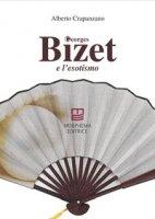 Georges Bizet e l'esotismo - Crapanzano Alberto