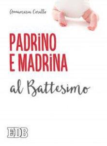 Copertina di 'Padrino e madrina al Battesimo'