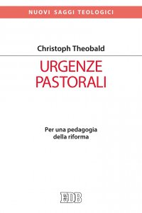 Copertina di 'Urgenze pastorali. Comprendere, condividere, riformare'