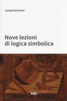 Nove lezioni di logica simbolica - Bochenski Joseph M.