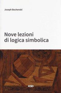Copertina di 'Nove lezioni di logica simbolica'