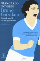 Bruno Giordano. Una vita sulle montagne russe - Governi Giancarlo