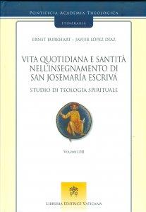 Copertina di 'Vita quotidiana e santità nell'insegnamento di san Josemaría Escrivá'