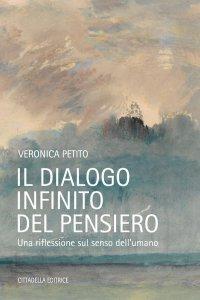 Copertina di 'Il dialogo infinito del pensiero'