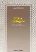 Etica teologale - Cozzoli Mauro
