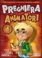 Preghiera Animatori - Autori vari