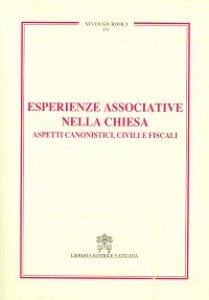 Copertina di 'Esperienze associative nella Chiesa. Aspetti canonistici, civili e fiscali'