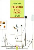 Pirandello in cerca d'autore - Giovanni Fighera