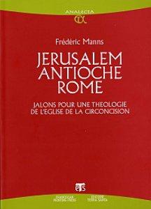 Copertina di 'Jérusalem Antioche Rome. Jalons pour une théologie de l'église de la circoncision'