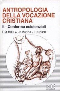 Copertina di 'Antropologia della vocazione cristiana [vol_2] / Conferme esistenziali'