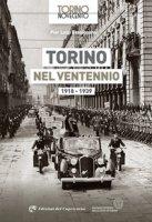 Torino nel ventennio 1918-1939. Ediz. illustrata - Bassignana Pier Luigi