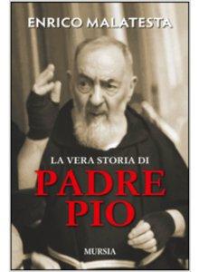 Copertina di 'La vera storia di padre Pio'