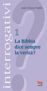 Copertina di 'La Bibbia dice sempre la verità?'