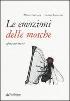 Le emozioni delle mosche. Aforismi incisi - Ragozzino Luciano, Casiraghy Alberto