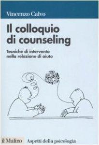 Copertina di 'Il colloquio di counseling. Tecniche di intervento nella relazione di aiuto'