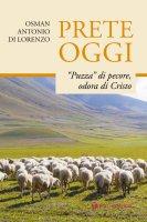 """Prete oggi. """"Puzza"""" di pecore, odora di Cristo - Osman Antonio Di Lorenzo"""