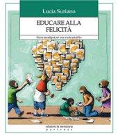 Educare alla felicit� - Lucia Suriano