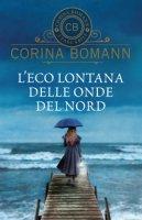 L' eco lontana delle onde del Nord - Bomann Corina