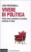 Vivere di politica - Verzichelli L.