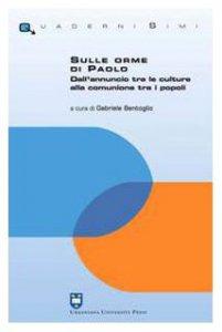 Copertina di 'Sulle orme di Paolo. Dall'annuncio tra le culture alla comunione tra i popoli'