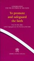 To promote and safeguard faith - Congregazione per la Dottrina della Fede