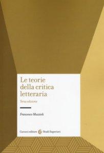 Copertina di 'Le teorie della critica letteraria'