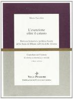 L'esenzione oltre il catasto. Beni ecclesiastici e politica fiscale dello Stato di Milano nell'età delle riforme - Taccolini Mario