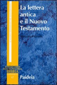 Copertina di 'La lettera antica e il Nuovo Testamento. Guida al contesto e all'esegesi'