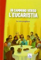 In cammino verso L'Eucaristia - A.a. V.v.