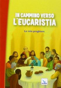 Copertina di 'In cammino verso L'Eucaristia'