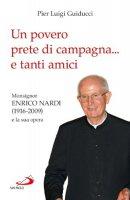 Un povero prete di campagna...e tanti amici - Pier Luigi Guiducci
