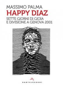 Copertina di 'Happy Diaz. Sette giorni di gioia e divisione a Genova 2001'