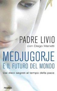 Copertina di 'Medjugorje e il futuro del mondo'