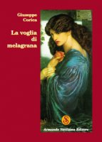 La voglia di melagrana - Corica Giuseppe