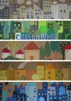 Città invisibili - Marcucci Paola