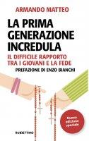 La prima generazione incredula - Armando Matteo