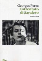 L' attentato di Sarajevo - Perec Georges