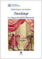 Santiago e i cammini della memoria - Caucci von Saucken Paolo G.