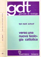Verso una nuova teologia cattolica (gdt 057) - Schoof Ted M.