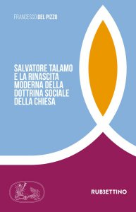 Copertina di 'Salvatore Talamo e la rinascita moderna della Dottrina Sociale della Chiesa'