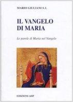 Il Vangelo di Maria - Giuliani Mario