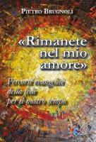 «Rimanete nel mio amore» - Pietro Brugnoli